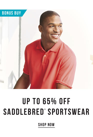 Bonusbuy. Up to 65% off Saddlebred registered trademark sportswear. Shop now