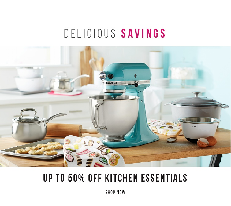 Delicious Savings Up To 60Percent off Kitchen Essentials | shop now