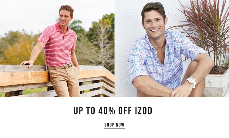 Up to 40% off IZOD. Shop now