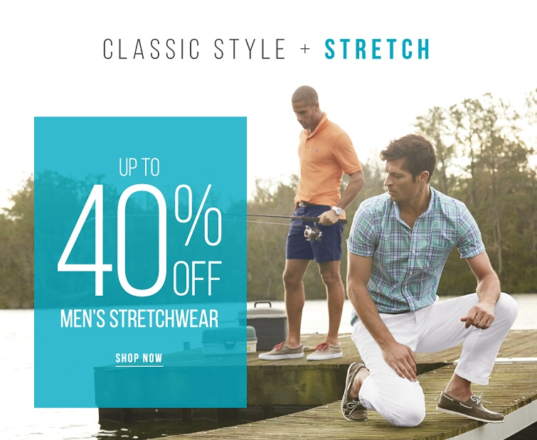 Classic style plus stretch. Up to 40% off men's stretchwear. Shop now
