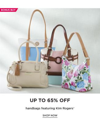 BONUS BUY - Up to 65% off handbags featuring Kim Rogers®. Shop Now.