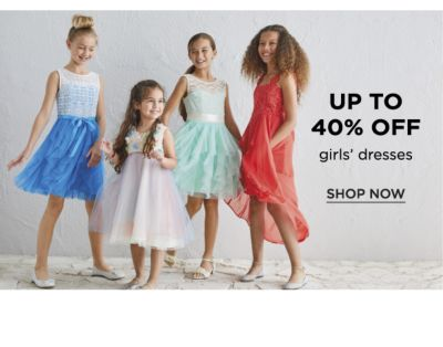 Up to 40% off girls' dresses. Shop Now.