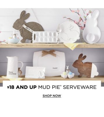 $18 and up Mud Pie Serveware. Shop Now.