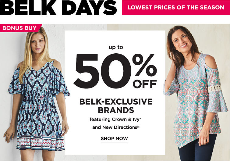 Belk Days - Lowest Prices of the Season - up to 50% off Belk-Exclusive Brands featuring Crown & Ivy™ and New Directions® - SHOP NOW