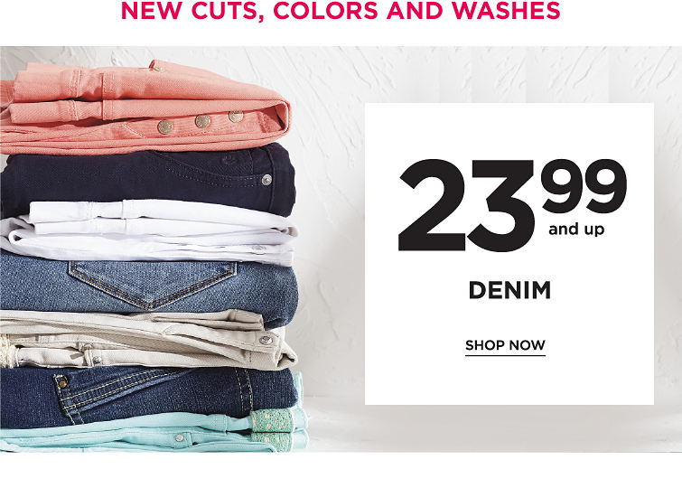 $23.99 and up Denim - SHOP NOW