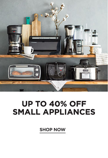 Kitchen Convienience Up To 40% Off Small Appliances | shop now