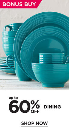 Bonus Buy! Up to 60% off Dining - Shop Now