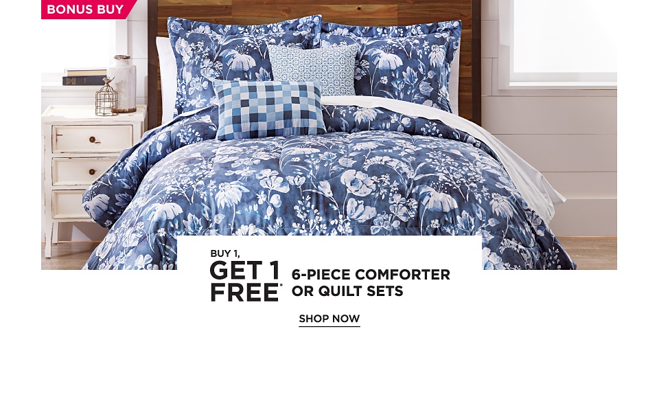 Buy 1, Get 1 FREE* 6-Piece Comforter or Quilt Sets - Shop Now