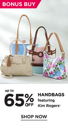 Bonus Buy! Up to 65% off Handbags featuring Kim Rogers - Shop Now