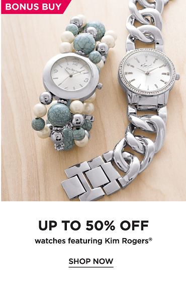 Bonus buy. Up to 50% off watches featuring Kim Rogers. Shop now