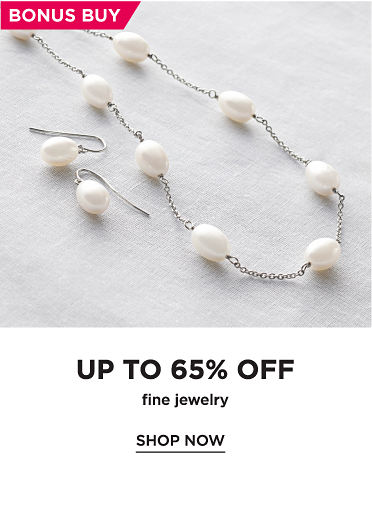 Bonus buy. Up to 65% off fine jewelry. Shop now