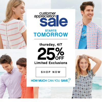 customer appreciation sale | STARTS TOMORROW | thursday, 4/7 25% OFF Limited Exclusions | SHOP NOW | HOW MUCH CAN YOU SAVE?