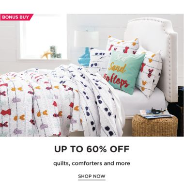 BONUS BUY - Up to 60% off quilts, comforters and more. Shop Now.