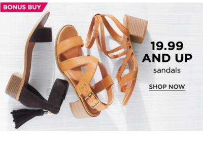 BONUS BUY - 19.99 and up sandals. Shop Now.