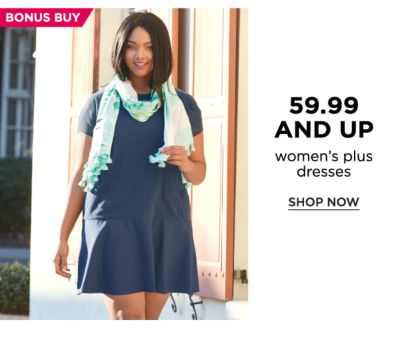 BONUS BUY - 59.99 and women's plus dresses. Shop Now.