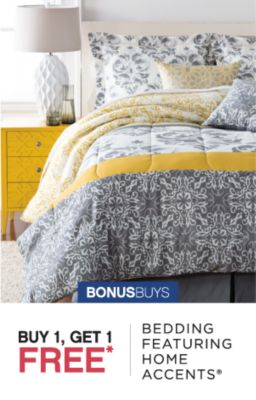 BONUSBUYS | BUY 1, GET 1 FREE* BEDDING FEATURING HOME ACCENTS®