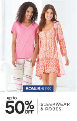 BONUSBUYS | up to 50% OFF SLEEPWEAR & ROBES
