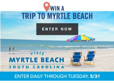 WIN A TRIP TO MYRTLE BEACH | ENTER NOW | VISIT MYRTLE BEACH SOUTH CAROLINA | ENTER DAILY THROUGH TUESDAY, 5/31