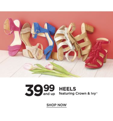 39.99 and up. Heels featuring Crown & Ivy™. Shop now.
