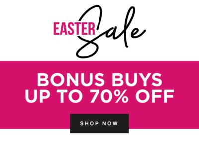 Easter Sale Bonus Buys - Up to 70% off. Shop now.
