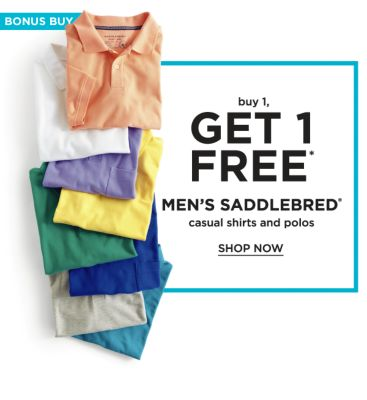 Bonus Buy - Buy 1, Get 1 free Men's Saddlebred® casual shirts and polos. Shop now.