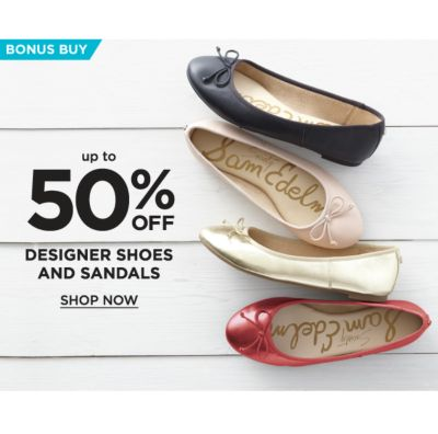 Bonus Buy - up to 50% off Designer Shoes and sandals. Shop now.
