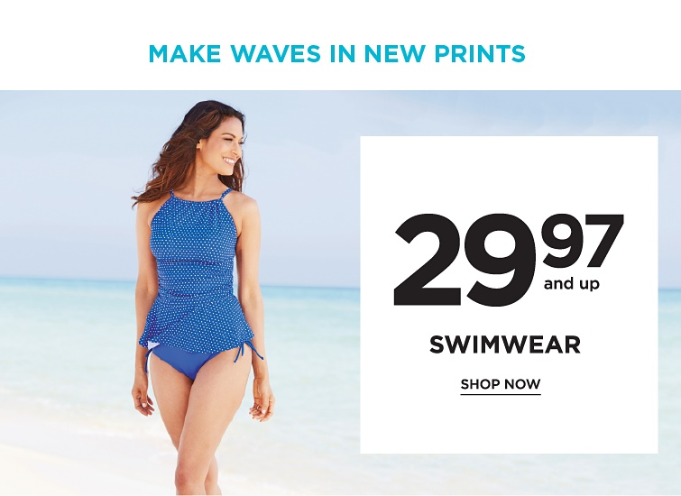 Make Waves in New Prints. 29.97 and up Swimwear. Shop now.