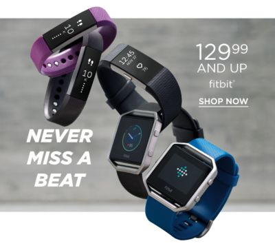 Never Miss a Beat | 129.99 and Up Fitbit - Shop Now