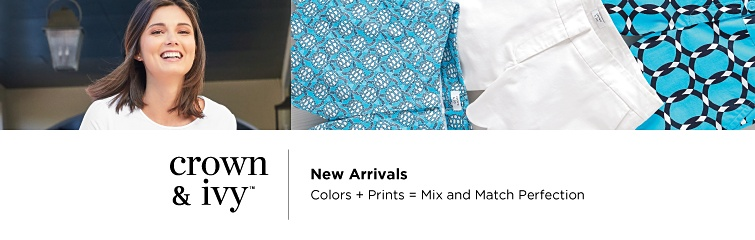crown & ivy™ New Arrivals Colors + Prints = Mix and Match Perfection
