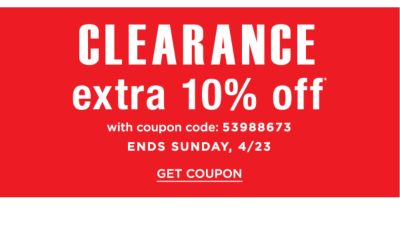 Clearance - Extra 10% off* with coupon code: 53988673 - Ends Sunday, 4/23. Get Coupon.