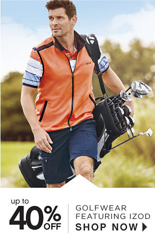 up to 40% OFF | GOLFWEAR FEATURING IZOD SHOP NOW