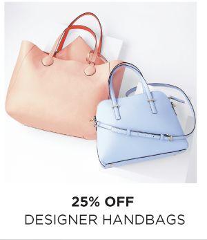 25% OFF DESIGNER HANDBAGS