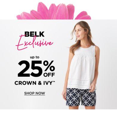 Belk Exclusive - Up to 25% off crown & ivy™. Shop Now.