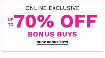 Online Exclusive | Up to 70% off Bonus Buys - Shop Bonus Buys