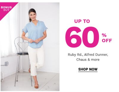 Bonus Buy! Up to 60% off Reuby Rd., Alred Dunner, Chaus & more - Shop Now