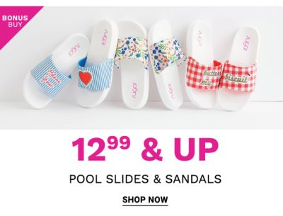 Bonus Buy! 12.99 & Up Pool Slides & Sandals - Shop Now