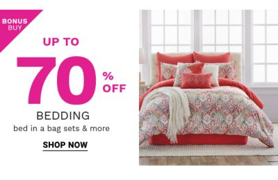Bonus Buy! Up to 70% off Bedding, Bed in a Bag & more - Shop Now