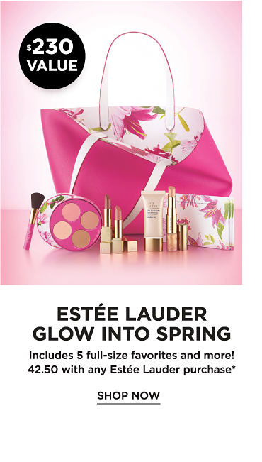 Estée Lauder Glow Into Spring. Includes 5 full-size favorites and more! 42.50 with any Estée Lauder purchase. Shop now.
