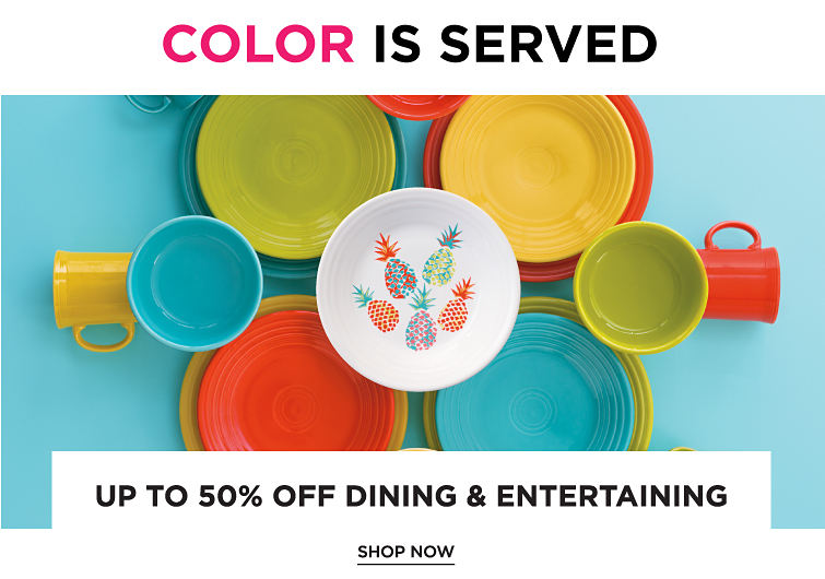 Color Is Served | Up To 50% Off Dining & Entertaining | shop Now