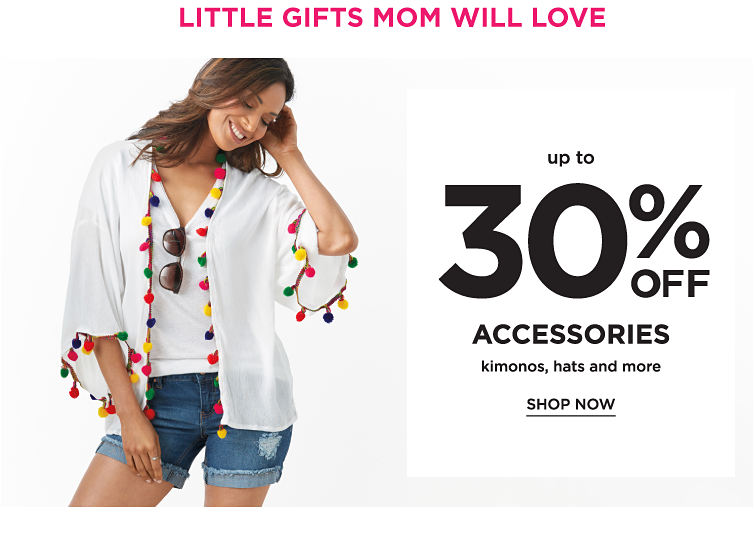 Little Gifts MOM Will Love | Up To 30% Off Accessories Kimonos, Hats And More | Shop now
