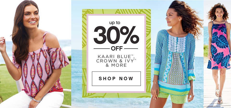 up to 30% OFF | KAARI BLUE™, CROWN & IVY™ & MORE | SHOP NOW