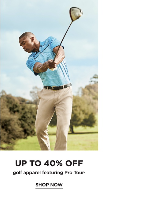 Up to 40% off Golf Apparel featuring Pro Tour - Shop Now