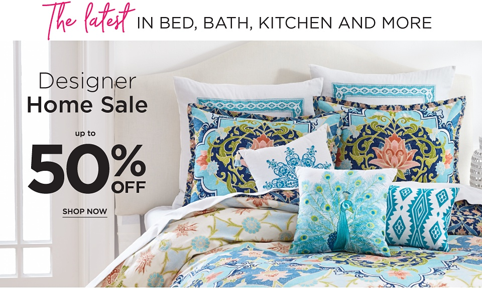 The Latest In Bed, Bath, Kitchen and More | Designer Home Sale Up to 50% off - Shop Now