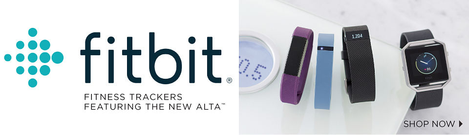 fitbit® FITNESS TRACKERS FEATURING THE NEW ALTA™ | SHOP NOW