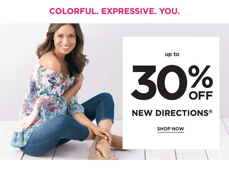 Colorful. Expressive. You. | Up to 30% off New Directions - Shop Now