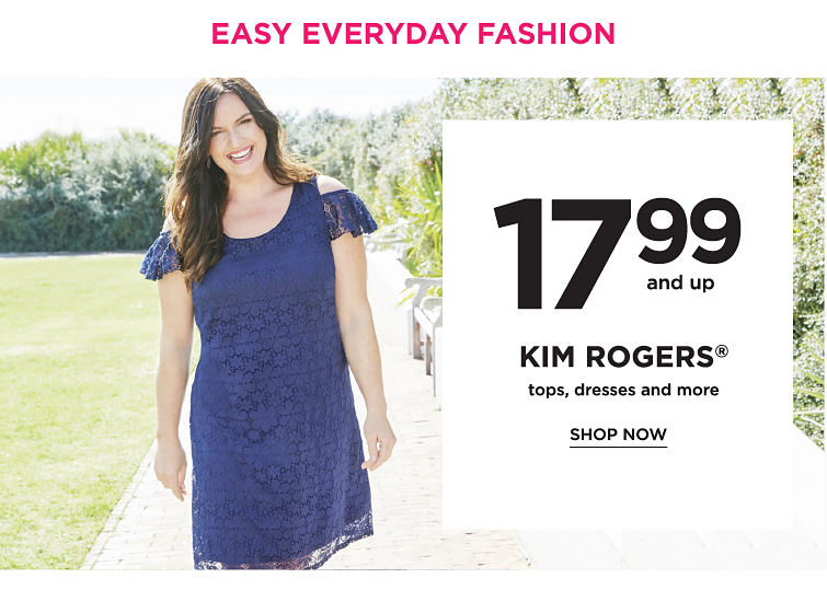 17.99 And Up Kim Rogers Tops Dresses And More | Shop Now