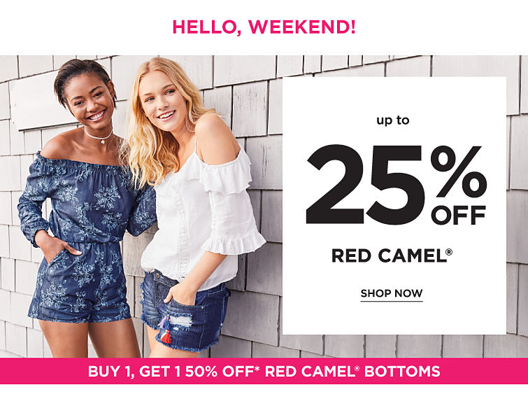 Hello, Weekend!  Up To 25% Off Red Camel {Buy 1, Get 1 50% off* Red Camel® bottoms} | shop now