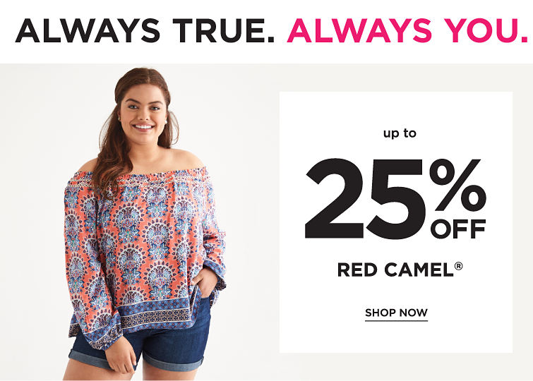 Always True. Always You. Up To 25% Off Red Camel | shop now