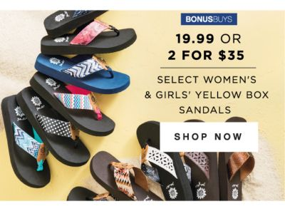 BONUSBUYS | 19.99 OR 2 FOR $35 | SELECT WOMEN'S & GIRLS' YELLOW BOX SANDALS | SHOP NOW