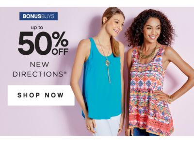 BONUSBUYS | up to 50% OFF NEW DIRECTIONS® | SHOP NOW